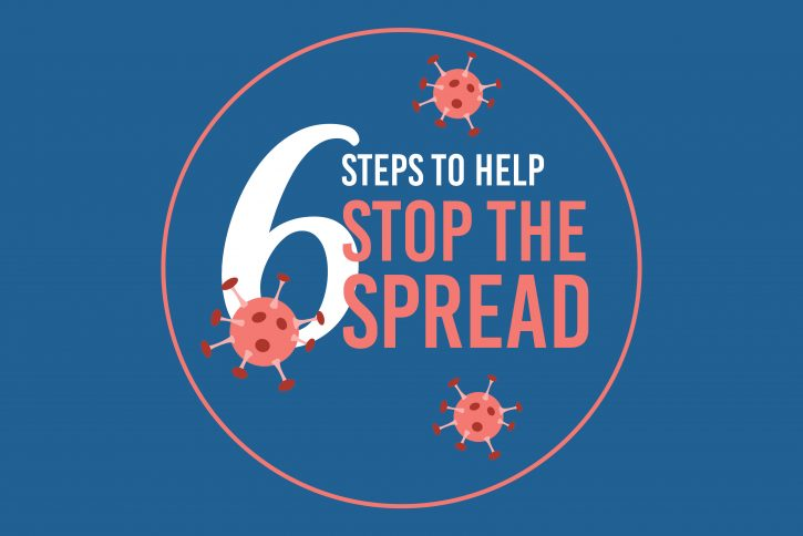Six steps to help stop the spread of COVID-19